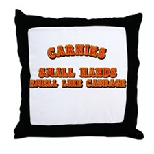 Carnies Smell Like Cabbage Throw Pillow