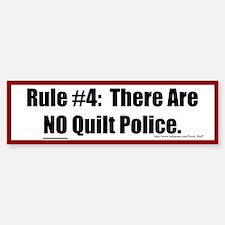 Quilting Rule #4 Bumper Bumper Sticker