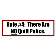Quilting Rule #4 Bumper Sticker