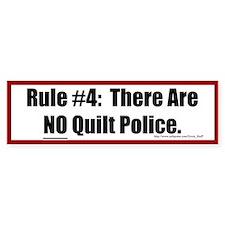 Quilting Rule #4 Bumper Sticker