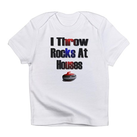 I Throw Rocks At Houses Infant T-Shirt