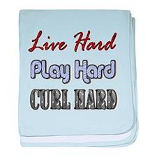 Live Hard, Play Hard, Curl Ha baby blanket
