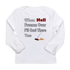 When Hell Freezes Over... Long Sleeve Infant T-Shi