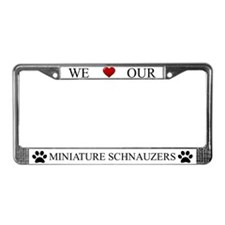 White We Love Our Miniature Schnauzers Frame