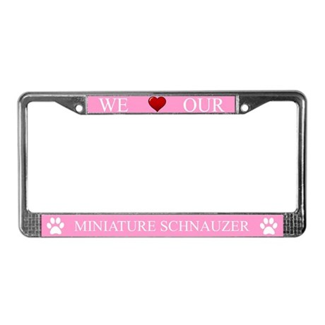 Pink We Love Our Miniature Schnauzer Frame