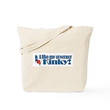 Kinky for Governor Tote Bag