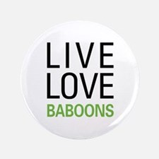 """Live Love Baboons 3.5"""" Button"""