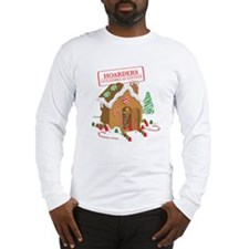 """""""Holiday Hoarders"""" Long Sleeve T-Shirt"""