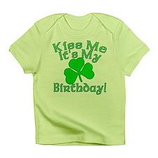 Kiss Me It's My Irish Birthday Infant T-Shirt