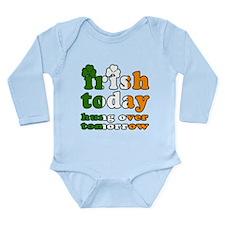 Irish Today Hung Over Tomorrow Long Sleeve Infant