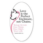 Enclose me with Love Oval Sticker