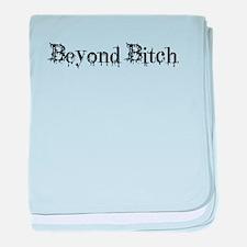 BITCH1_BLACK1 baby blanket
