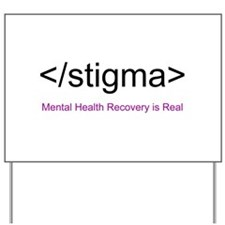 End Stigma HTML Yard Sign
