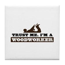 Trust a Woodworker Tile Coaster