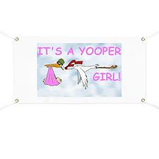It's A Yooper Girl! Banner Banner