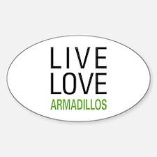 Live Love Armadillos Sticker (Oval)