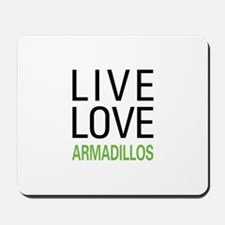 Live Love Armadillos Mousepad