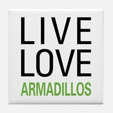 Live Love Armadillos Tile Coaster
