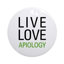 Live Love Apiology Ornament (Round)