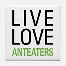 Live Love Anteaters Tile Coaster