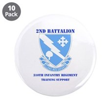 """2nd Bn - 310th Infantry (TS) with Text 3.5"""" Button"""