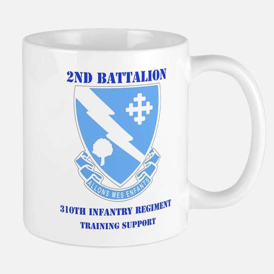 2nd Bn - 310th Infantry (TS) with Text Mug