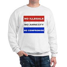 NO ILLEGALS NO AMNESTY NO COMPROMISE Sweatshirt