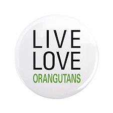 "Live Love Orangutans 3.5"" Button"