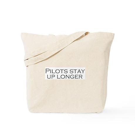 Pilots Stay Up Longer Tote Bag