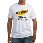 Act Now - Fitted T-Shirt