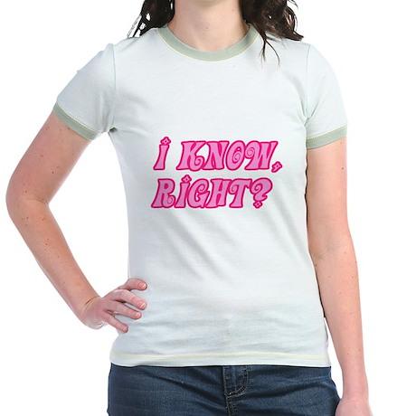 I Know Right Jr. Ringer T-Shirt