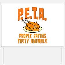 PETA People Eating Tasty Animals Yard Sign