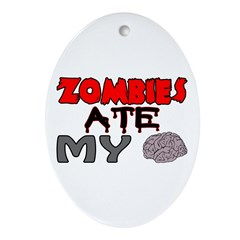 Zombies Ate My Brain Ornament (Oval)