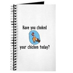 Choked Your Chicken Journal