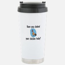 Choked Your Chicken Stainless Steel Travel Mug