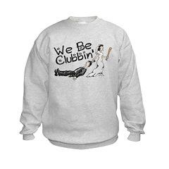 We Be Clubbin Sweatshirt
