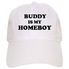 Buddy Is My Homeboy Baseball Baseball Cap