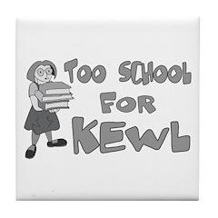 Too School For Kewl Tile Coaster