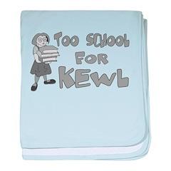 Too School For Kewl baby blanket
