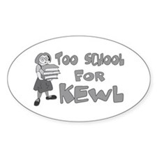 Too School For Kewl Decal