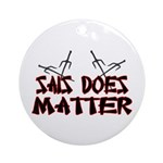 Sais Does Matter Ornament (Round)
