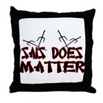 Sais Does Matter Throw Pillow
