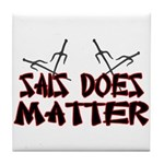 Sais Does Matter Tile Coaster