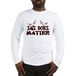 Sais Does Matter Long Sleeve T-Shirt