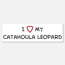 I Love Catahoula Leopard Bumper Bumper Bumper Sticker