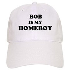 Bob Is My Homeboy Baseball Baseball Cap