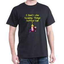 I don't like keeping things bottled up! T-Shirt