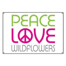Peace Love Wildflowers Banner