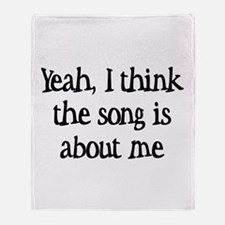 Yeah I think the song is abou Throw Blanket