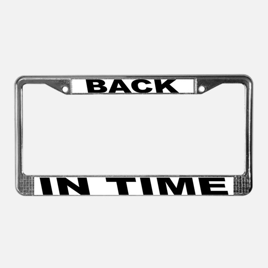 Back In Time License Plate Frame